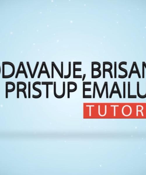 Dodavanje, brisanje i pristup e-mailu